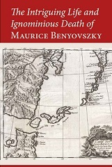 The Intriguing Life of Maurice Benyovszky - click here to be misled